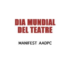 Manifest de l'AADPC del Dia Mundial del Teatre 2020